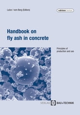 Handbook on fly ash in concrete - Principles of production and use ebook by