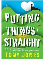 Putting Things Straight ebook by Tony Jones