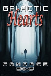 Galactic Hearts ebook by Candace  Sams
