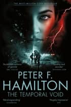 The Temporal Void - The Void Trilogy 2 ebook by Peter F. Hamilton
