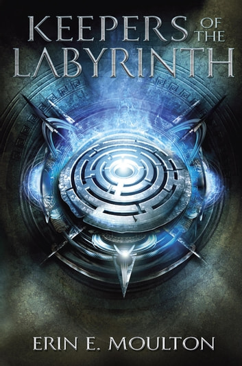Keepers of the Labyrinth ebook by Erin E. Moulton