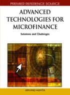 Advanced Technologies for Microfinance ebook by Arvind Ashta
