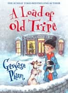 A Load of Old Tripe ebook by Gervase Phinn