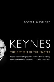 Keynes - The Return of the Master ebook by Robert Skidelsky
