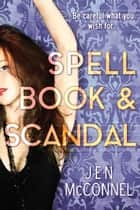 Spell Book & Scandal ebook by Jen McConnel