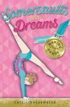 Somersaults and Dreams: Making the Grade ebook by Cate Shearwater