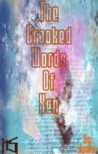 The Crooked Words of Ken ebook by Ken Squires