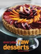 Everyday Raw Desserts ebook by Matthew Kenney