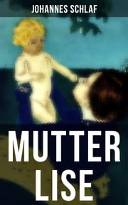 Mutter Lise eBook by Johannes Schlaf