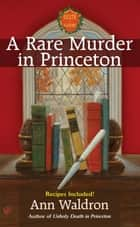 A Rare Murder In Princeton ebook by Ann Waldron
