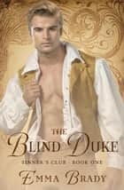 The Blind Duke - The Sinners Club eBook by Emma Brady