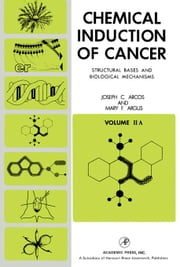 Chemical Induction of Cancer: Structural Bases and Biological Mechanisms ebook by Arcos, Joseph C.