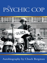 The Psychic Cop ebook by Chuck Bergman
