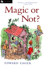 Magic or Not? ebook by Edward Eager,N. M. Bodecker