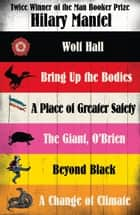 Hilary Mantel Collection: Six of Her Best Novels ebook by Hilary Mantel