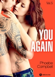 You again, vol. 5 eBook by Phoebe P. Campbell