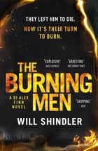 The Burning Men - The first in a gripping, gritty and red hot crime series ebook by Will Shindler