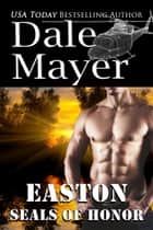 SEALs of Honor: Easton ebook by Dale Mayer