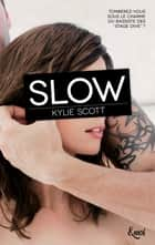 Slow ebook by Kylie Scott