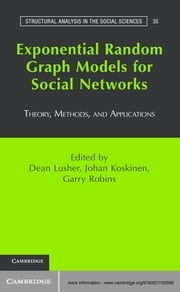 Exponential Random Graph Models for Social Networks - Theory, Methods, and Applications ebook by Dean Lusher,Johan Koskinen,Garry Robins