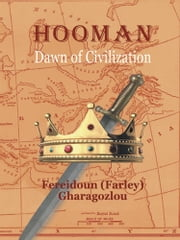 "Hooman - The Dawn of Civilization ebook by Fereidoun ""Farley"" Gharagozlou"