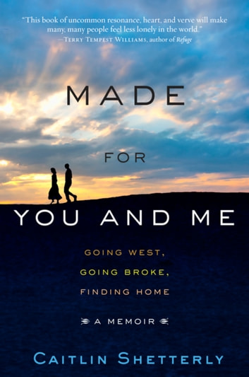 Made for you and me ebook by caitlin shetterly 9781401396619 made for you and me going west going broke finding home ebook by fandeluxe Document
