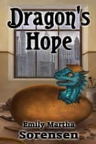 Dragon's Hope ebook by Emily Martha Sorensen