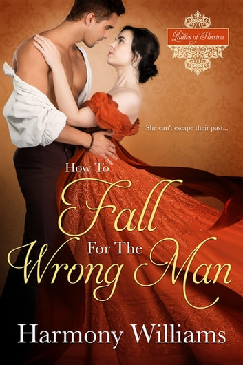 How to Fall for the Wrong Man ebook by Harmony Williams
