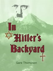 In Hitler's Backyard ebook by Gare Thompson
