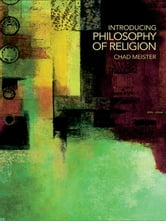 Introducing Philosophy of Religion ebook by Chad Meister
