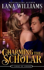 Charming the Scholar ebook by Lana Williams