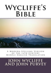 Wycliffe's Bible ebook by John Wycliffe,John Purvey