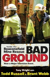 Bad Ground - Inside the Beaconsfield Mine Rescue ebook by Tony Wright