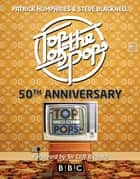 Top of the Pops 50th Anniversary ebook by