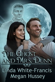 The Ghost and Mrs. Dunn ebook by Linda White-Francis,Megan Hussey