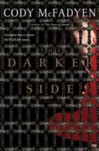 The Darker Side ebook by Cody McFadyen