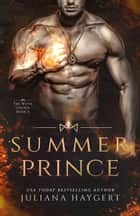 Summer Prince - Steamy Fantasy Romance ebook by Juliana Haygert