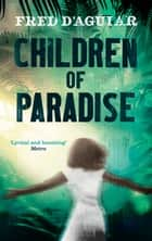 Children of Paradise ebook by Fred D'Aguiar