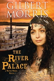The River Palace ebook by Gilbert Morris