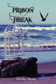Prison Break ebook by Dorothy Woods