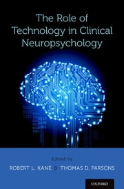 The Role of Technology in Clinical Neuropsychology ebook by