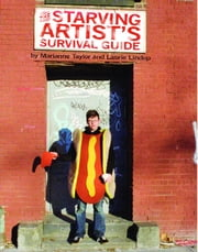 The Starving Artist's Survival Guide ebook by Marianne Taylor,Laurie Lindop,Paul Weil