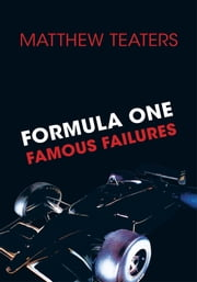 Formula One Famous Failures ebook by Matthew Teaters