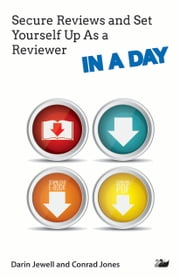 Secure Reviews and Set Yourself Up As a Reviewer IN A DAY ebook by Darin Jewell,Conrad Jones