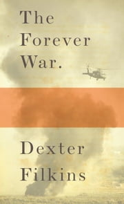 The Forever War ebook by Dexter Filkins