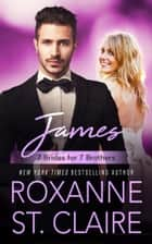 James (7 Brides for 7 Brothers) 電子書籍 by Roxanne St. Claire
