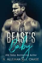 The Beast's Baby ebook by Normandie Alleman, J. Chase, N. Alleman