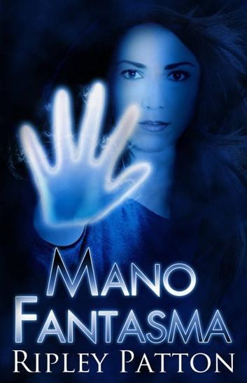 Crónicas Del Pss 1: Mano Fantasma ebook by Ripley Patton