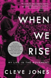 When We Rise - My Life in the Movement ebook by Cleve Jones