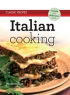 Classic Recipes: Italian Cooking ebook by Wendy Hobson